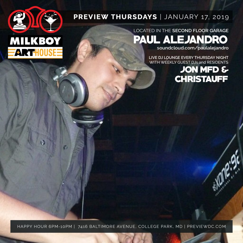 17 January 2019 - Preview Thursday Happy Hour at MilkBoy ArtHouse with guest DJ Producer Paul Alejandro